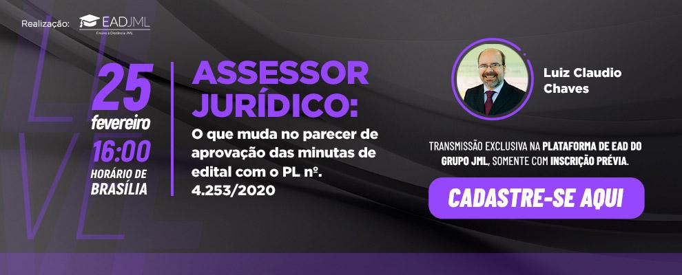 Live Gratuita -  ASSESSOR JURÍDICO: O que muda no parecer de aprovação das minutas de edital com o PL nº. 4.253/2020!